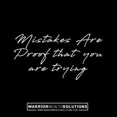 Mistakes are proof that you are trying. #Success #successquotes #motivation #motivationalquotes #motivational #inspiration #inspirational #InspirationalQuotes #business #ceolife #Mentoring #coach #marketing #military #thinblueline #Warrior