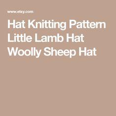 Hat Knitting Pattern Little Lamb Hat Woolly Sheep Hat