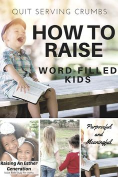 Quit Serving Crumbs: How To Raise Word-Filled Kids – P&M