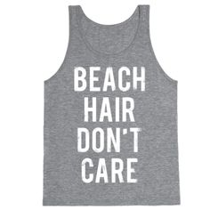 Beach Hair Tank Top - size Large Brand new with no tags - grey color with black letters / size large - 90% cotton 10% polyester - great quality - letter will not peel off - made in Honduras - color is light gray as seen in last 3 pics Tops Tank Tops