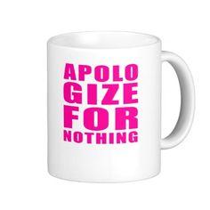 apologize for nothing pink mug