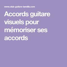 Accords guitare visuels pour mémoriser ses accords Guitar Lessons, Learning, Partitions, Pinocchio, Sport, Guitars, Guitar Neck, Guitar Chords, Learning Guitar