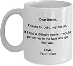 Dear Bestie Thank You for Being My Bestie - Bestie Coffee Mug, Tea Cup 11 OZ White Mugs Romantic Gifts For Husband, Best Gift For Wife, Valentine Gift For Wife, Christmas Gifts For Husband, Anniversary Gifts For Husband, Birthday Gifts For Girlfriend, St Patrick's Day Gifts, Gifts For Dad, Mother's Day Mugs
