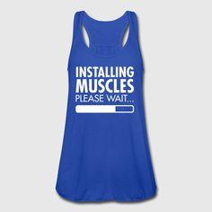 Installing Muscles (Loading) T-shirts - Vrouwen tank top van Bella
