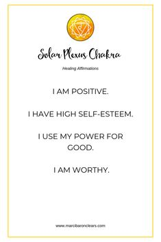Here are 20 affirmations for you to raise the vibration of your Solar Plexus Chakra: