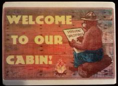 SMOKEY BEAR WELCOME TO OUR CABIN SIGN!  MADE IN USA! U.S. FOREST SERVICE RUSTIC.  Of course I still need the cabin Cabin Homes, Log Homes, Smokey The Bears, Cabin Signs, Forest Service, Cabins And Cottages, Black Bear, Vintage Ceramic, Lodges