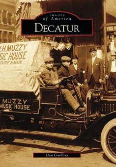 Decatur   (IL)  (Images of America), Guillory, Dan