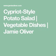 Cypriot-Style Potato Salad   Vegetable Dishes   Jamie Oliver