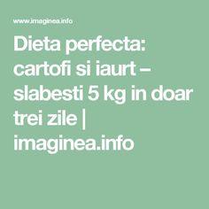 Dieta perfecta: cartofi si iaurt – slabesti 5 kg in doar trei zile   imaginea.info Math, Math Resources, Mathematics