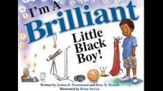 When Betty K. Bynum and her 20-year-old son Joshua Drummond co-wrote their new book I'm A Brilliant Little Black Boy, they knew it would have an impact, but they didn't know it would impact a group…