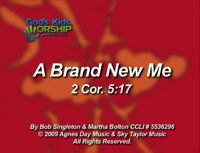 A Brand New Me (2 Cor. 5:17)