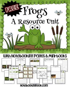 Free Frog Resource Unit & Notebooking Pages This is an amazing resource of ideas and links. Awesome.