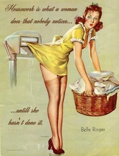 Housework Is What You Don't Notice Until It Isn't Done.