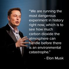 When we think about the Keystone pipeline, remember what Elon Musk said: Save Our Earth, Save The Planet, Nikola Tesla, Tesla Ceo, Climate Change Quotes, Elon Musk Quotes, Stem Challenge, Environmental Issues, Thats The Way