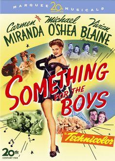 Something for the Boys Carmen Miranda, Michael O'Shea, Vivian Blaine Movies For Boys, Old Movies, Vintage Movies, Vintage Posters, Good Girl, Perry Como, Sound Film, Carmen Miranda, Musical Film