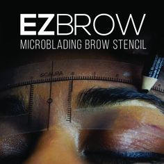 EZ BROW, the only way to perform a SCALPA brow procedure. Don't waste an hour measuring out the brow when you can take these custom stencils and trace the brow perfectly. What Is Microblading, Microblading Aftercare, Perfect Eyebrow Shape, Perfect Eyebrows, Brow Stencils, Custom Stencils, Brow Shaping, Just Relax, Make Up