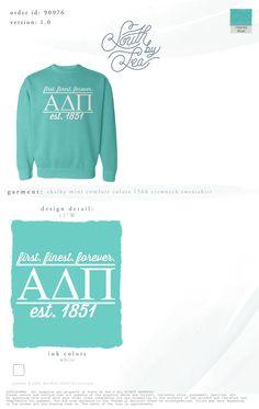 ADPi Sweatshirts #adpi #alphadeltapi #firstfinestforever #sweatshirt #sorority #sororityshirts #greek #greekshirts #southbysea