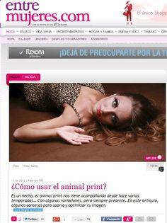 Entre Mujeres (Clarín)  Tips para usar el animal print.  (Abril de 2012)