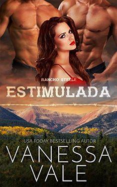 Estimulada (Rancho Steele nº Montana, Dominant Man, Philadelphia, Hot Cowboys, Dreams Do Come True, Fantasy Male, Le Far West, Sleepless Nights, Romance Novels