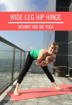 The Wide Leg Hip Hinge is a perfect move to practice while working out with your baby. Use your yoga time for a little extra mommy and me bonding. Click for the full yoga workout tutorial.