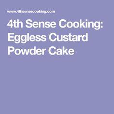 4th Sense Cooking: Eggless Custard Powder Cake