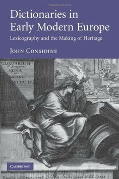 Dictionaries in Early Modern Europe: Lexicography and the Making of Heritage   Bookz Ebookz