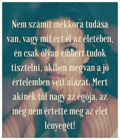 Azt hiszwm most lattam be! Picture Quotes, Love Quotes, Inspirational Quotes, Mind Gym, Good Sentences, Affirmation Quotes, Positive Life, Motto, Favorite Quotes