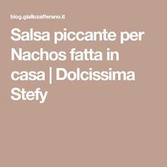 Salsa piccante per Nachos fatta in casa | Dolcissima Stefy