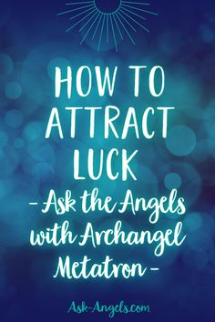 Wondering how to attract luck? So many people misunderstand luck and are missing the secret to being lucky which Archangel Metatron reveals here and now.