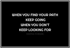 #1 when you find your path...