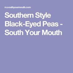 Southern Style Black-Eyed Peas - South Your Mouth