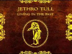Jethro Tull   Living In The Past   1972   Full Album