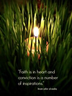 """""""Faith is in heart and conviction is a number of inspirations.""""  — Imam Jafar al-Sadiq (ع)"""