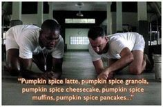 Pumpkin Spice EVERYTHING. LOL made my day. Bubba's shrimp