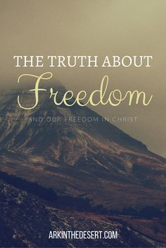 The Truth About  Freedom, what many Christians overlook and tend to seek elsewhere
