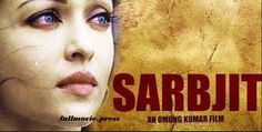 Download Sarbjit full Hindi film 300mb. Download Sarbjit full Hindi film mkv 2016. This is a upcoming Bollywood dramatic indian film. It is also a biographic film. This film directed and produced by Indian famous and well known director Omung Kumar. Miss universe a beautiful and classical actress Aishwarya Rai Bachchan is a acted in this film as a leading role. She plays the role of Dalbir Kaur who narrates the film. Download Sarbjit full Hindi movie online torrent 300mb.