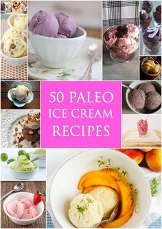 50 Best Paleo Ice Cream Recipes  paleozonerecipes.com #paleo #weightloss #glutenfree