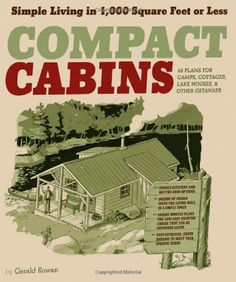 Compact Cabins: Simple Living in 1000 Square Feet or Less $13.57 -- cute MIL place for the property?