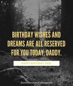 Choose from more than 40 quotes and messages for all types of dads and say happy birthday dad in a way that he will never ever forget. Happy Birthday Dad Messages, Happy Birthday To Him, Dad Birthday, Birthday Quotes, Card Sentiments, Attitude Of Gratitude, A Funny, Daddy, Sayings