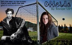 ⚽️ Offsides ⚽️ By Shay Savage FanFic