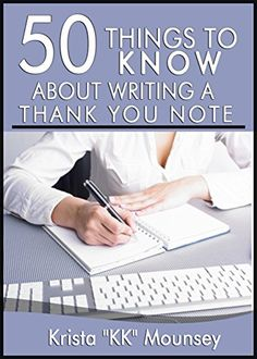 50 Things to Know About Writing a Thank You Note: The Los...