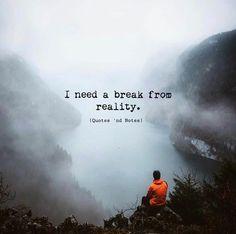 I need a break from reality.. via (http://ift.tt/2y99l1J)