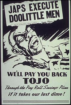 "American - Homefront/Asian Front- Tojo specifically- Animalistic depiction. Could be any Japanese officer. Long ""fangs"", odd shaped face/eye sockets. Uncle Sam is choking him. Doolittle raid"