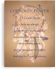 CHEROKEE PRAYER illustrated by HH Photography of Florida. Words of wisdom and inspiration in this prayer from the Native American Cherokee nation. Native American Prayers, Native American Spirituality, Native American Cherokee, Native American Tattoos, Native American Pictures, Native American Symbols, Cherokee Words, Cherokee Language, Cherokee Symbols