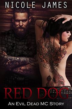 ►►►☠ #NewRelease ☠ 99¢ Sale! ☠ #BadassBikerAlert ☠◄◄◄ Red Dog (The Evil Dead MC, #6) by Nicole James  ☠ Amazon: http://geni.us/0Geiw3u  ☠☠☠ BLURB ☠☠☠ **This is a NOVELLA.**  The boys of the Evil Dead MC are out on business—the shady kind that happens in the dark of night miles from nowhere—when Red Dog gets a call from one of his club brothers. Seems Red Dog's ol' lady has picked tonight to take off and go drinking fifty miles from home.   The fact that she waits until he's six hours aw
