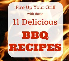 Fire up your grill with these 11 Delicious BBQ Recipes