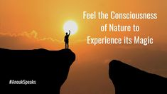 #AnoukSpeaks Remember when you have to experience the magic of #nature, you need to feel their consciousness. Let me help you connect with #nature. Consciousness, Connection, Magic, Let It Be, Feelings, Nature, Knowledge, Naturaleza, Nature Illustration