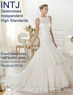 Wedding Style: Wedding Dress Shopping by Myers Briggs Personality Type: INTJ