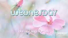 Wednesday Love and Hugs for You | Wednesday Graphics | Days of the Week Images Happy Wednesday Pics Images Comments Quotes Hump Day Enjoy Wednesday Facebook