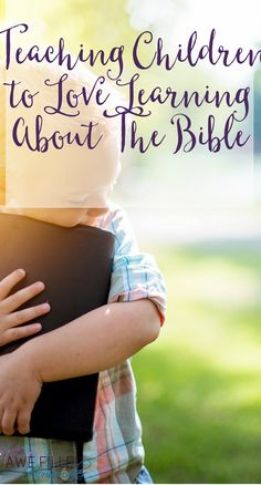 It is so important to teach children to love learning about the Bible. Yet how do you do that? I am sharing a bit about what we do in our house.  via @AFHomemaker